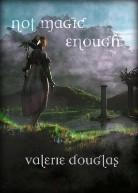 Not Magic Enough - Valerie Douglas