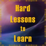Hard Lessons Learned