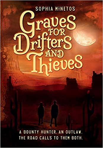 Graves for Drifters and Thieves Sophia Minetos